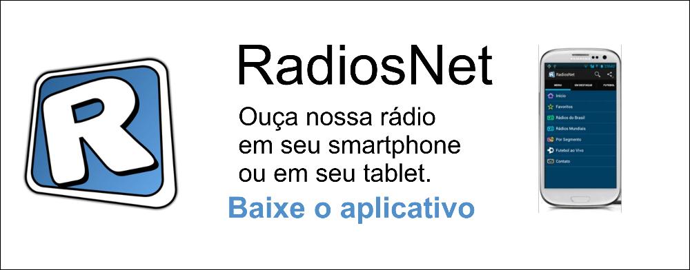 Ouça pelo App RadiosNet